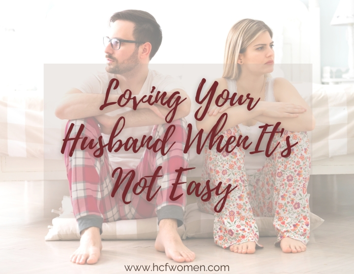Loving Your Husband When It's Not Easy