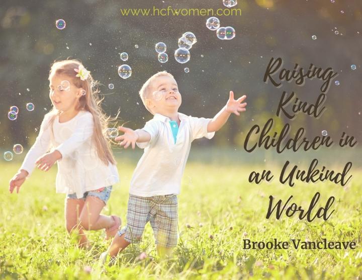 Raising Kind Children in an UnkindWorld